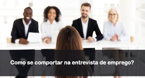 como se comportar na entrevista de emprego